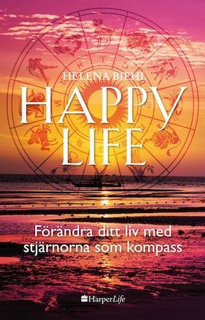 Happy life: Förändra ditt liv med stjärnorna som kompass book image