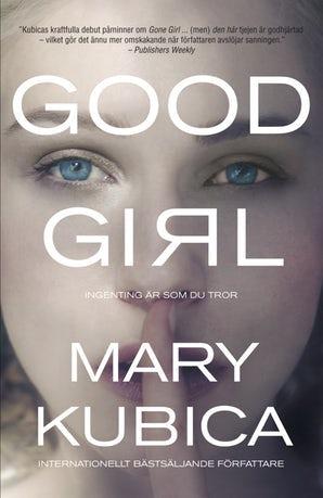 Good Girl  – Ingenting är som du tror book image