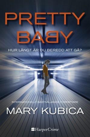 Pretty Baby - Hur långt är du beredd att gå? book image