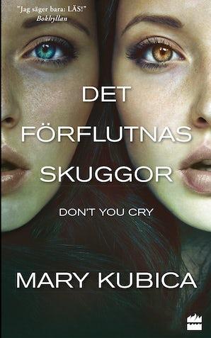 Det förflutnas skuggor: Don't you cry book image