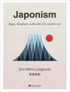 Japonism: ikigai, skogsbad, wabi-sabi och mycket mer book image