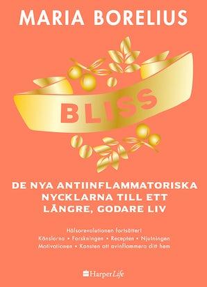 Bliss: De nya antiinflammatoriska nycklarna till ett längre, godare liv book image